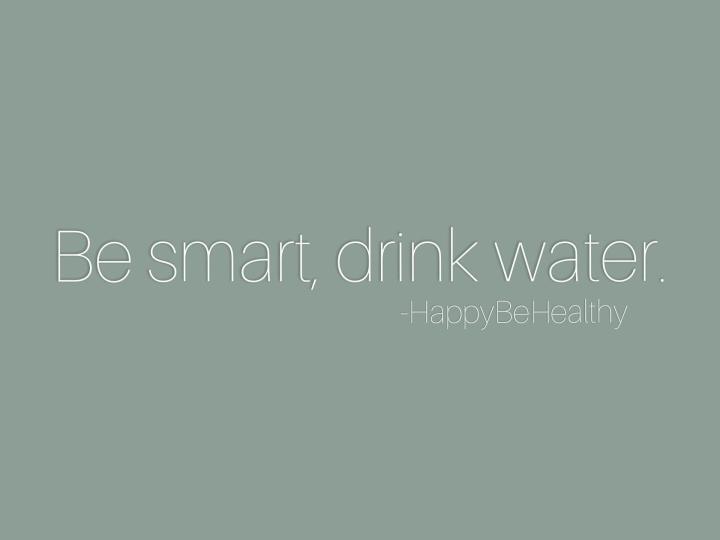 Be smart, drinkwater.